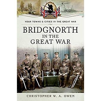 Bridgnorth i det stora kriget av Christopher W en Owen