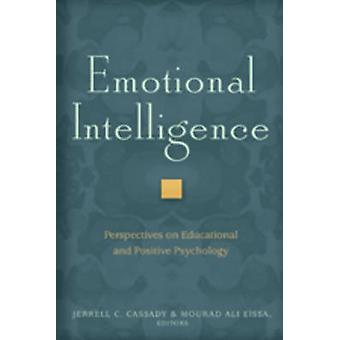 Emotional Intelligence by Edited by Jerrell C Cassady & Edited by Mourad Ali Eissa