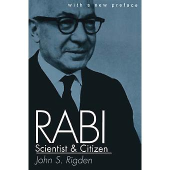 Rabi Scientist and Citizen by John S. Rigden