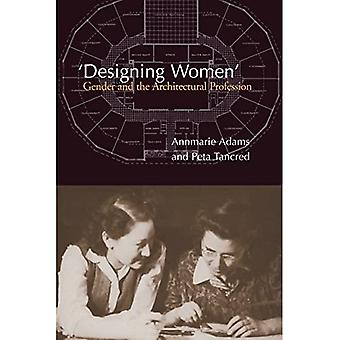 Designing Women: Gender and� the Architectural Profession