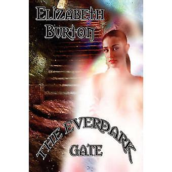 The Everdark Gate The Everdark Wars Book 3 by Burton & Elizabeth K.