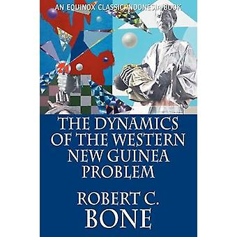 The Dynamics of the Western New Guinea Problem by Bone & Robert C.