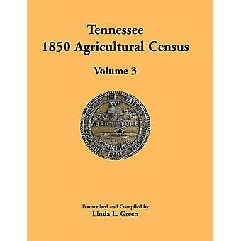 Tennessee 1850 Agricultural Census Volume 3 Anderson to Franklin Counties by Green & Linda L.