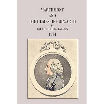 Marchmont and the Humes of Polwarth by One of Their Descendants