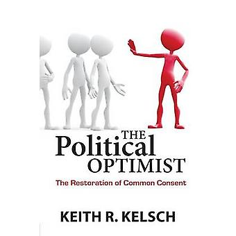 The Political Optimist by Kelsch & Keith