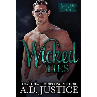 Wicked Ties by Justice & A. D.