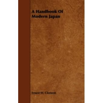 A Handbook of Modern Japan by Clement & Ernest W.