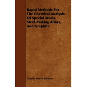 Rapid Methods for the Chemical Analysis of Special Steels SteelMaking Alloys and Graphite by Johnson & Charles Morris