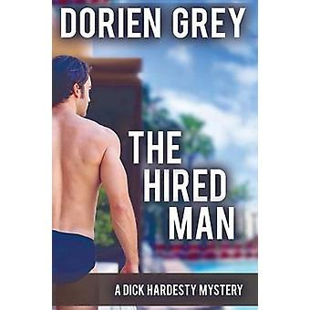 The Hired Man A Dick Hardesty Mystery 4 by Grey & Dorien