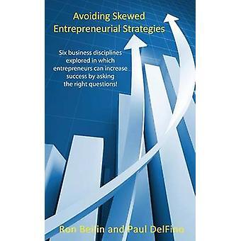 Avoiding Skewed Entrepreneurial Strategies by Beilin & Ron