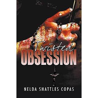 Twisted Obsession by Copas & Nelda Shattles