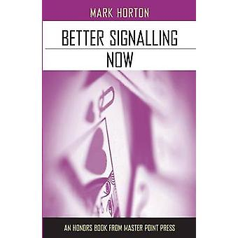 Better Signalling Now by Horton & Mark