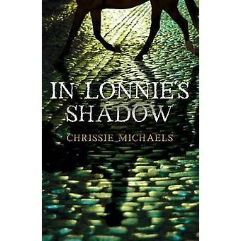 In Lonnies Shadow by Edwards & Chrissie