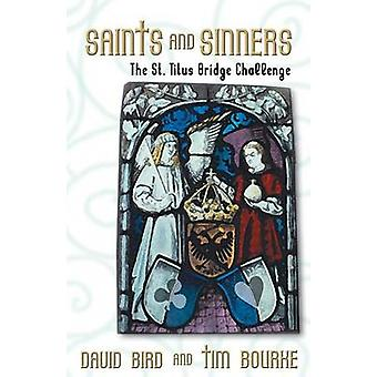Saints and Sinners The St. Titus Bridge Challenge by Bourke & Tim