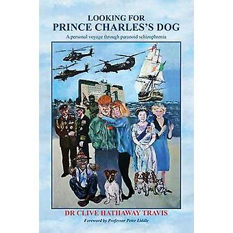 Looking for Prince Charless Dog by Travis & Clive Hathaway