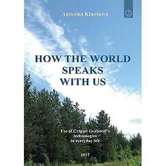 How the world speaks with us by Kravtsova & Antonina