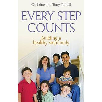 Every Step Counts Building a Healthy Stepfamily by Tufnell & Christine