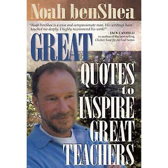 Great Quotes to Inspire Great Teachers by benShea & Noah