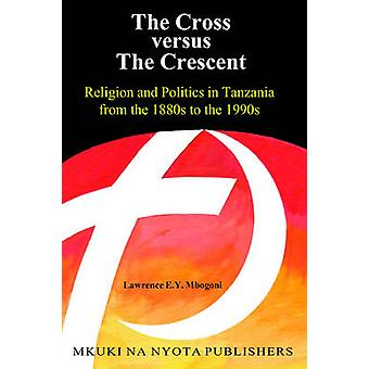 The Cross versus The Cresent by Mbogoni & Lawrence & E.Y.