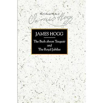 The Bush Aboon Traquair and the Royal Jubilee by James Hogg - 9780748