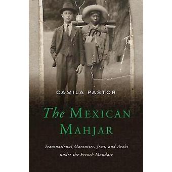 Den mexikanska Mahjar - Transnationella maroniterna - judar - och araber under