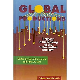 """Global Productions - Labor in the Making of the """"""""Informatio"""