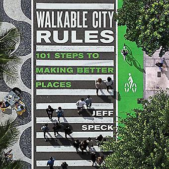 Правила Города Прогулки - 101 шаг к тому, чтобы сделать лучшие места Джеффом Спеком