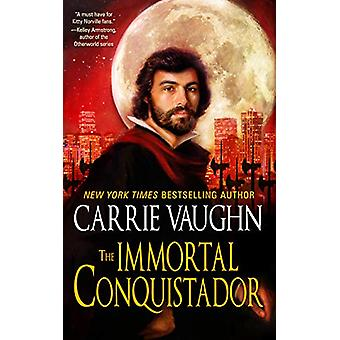 The Immortal Conquistador by Carrie Vaughn - 9781616963217 Book