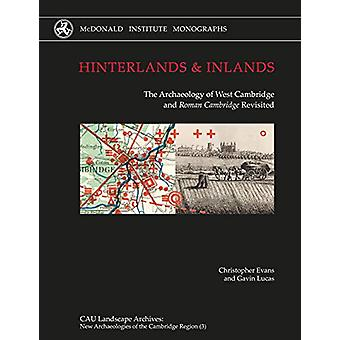 Hinterlands and Inlands - The Archaeology of West Cambridge and Roman