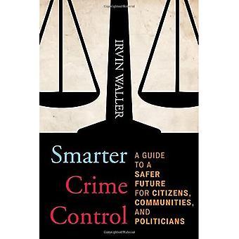Intelligenter Kriminalitätskontrolle: Ein Leitfaden für eine sicherere Zukunft für Bürger, Kommunen und Politiker