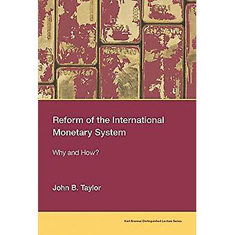 Reform of the International Monetary System - Why and How? by John B.