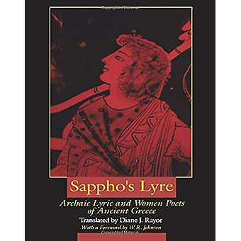 Sappho's Lyre - Archaic Lyric and Women Poets of Ancient Greece by Dia