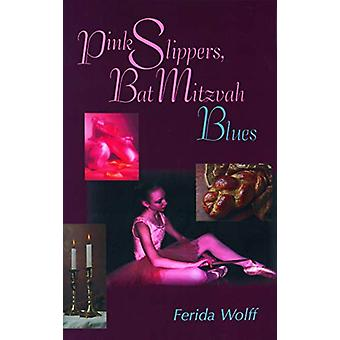 Pink Slippers - Bat Mitzvah Blues by Ferida Wolff - 9780827605312 Book