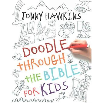 Doodle Through the Bible for Kids by By artist Jonny Hawkins
