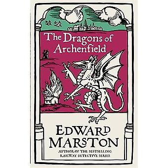 The Dragons of Archenfield - An action-packed medieval mystery from th