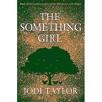 The Something Girl by Jodi Taylor - 9781472264374 Book