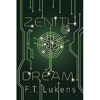 Zenith Dream by F.T. Lukens - 9781945053764 Book