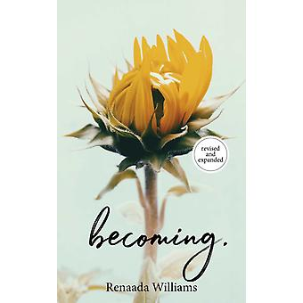 becoming. by Renaada Williams