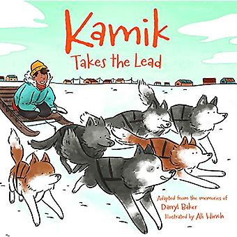 Kamik Takes the Lead by Darryl Baker - 9781772272666 Book