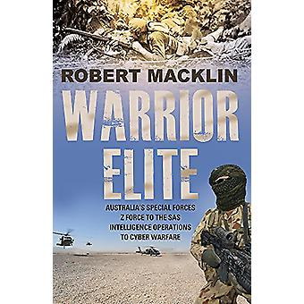 Warrior Elite - Australia's special forces Z Force to the SAS intellig