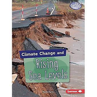 Climate Change and Rising Sea Levels by Kevin Kurtz - 9781541545939 B