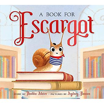 A Book for Escargot by Dashka Slater - 9780374312862 Book