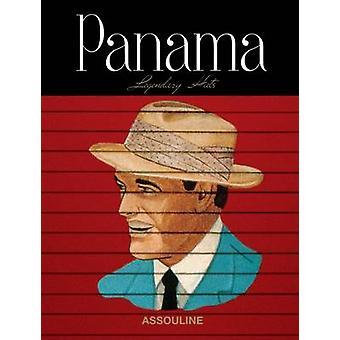 Panama - Legendary Hats by Martine Buchet - Laziz Hamani - John Dohert