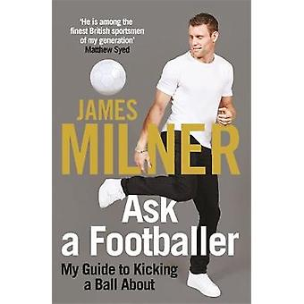 Ask A Footballer by James Milner - 9781529404968 Book