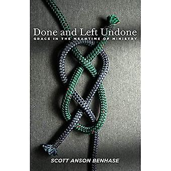 Done and Left Undone: Grace in the Meantime of Ministry