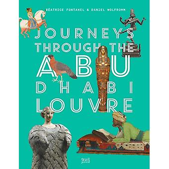 Journeys through Louvre Abu Dhabi by Beatrice Fontanel