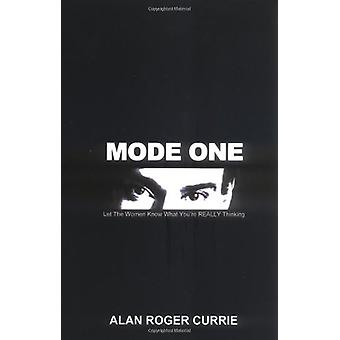 Mode One - Let The Women Know What You're REALLY Thinking by Alan - Ro