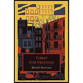 Thirst for Freedom by David A Stewart - 9781614272281 Book