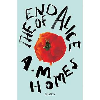 The End Of Alice by A.M. Y Homes