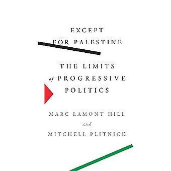 Except for Palestine The Limits of Progressive Politics